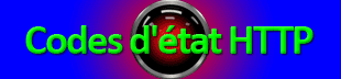 Liste - Codes HTTP (code erreur ou code d'information)