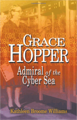 Grace Hopper: Admiral of the Cyber Sea