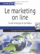 Le marketing on line: Guide pratique et juridique Michelle Jean-Baptiste, Philippe Jean-Baptiste